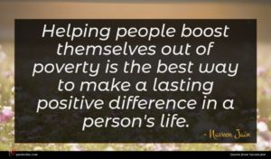 Naveen Jain quote : Helping people boost themselves ...