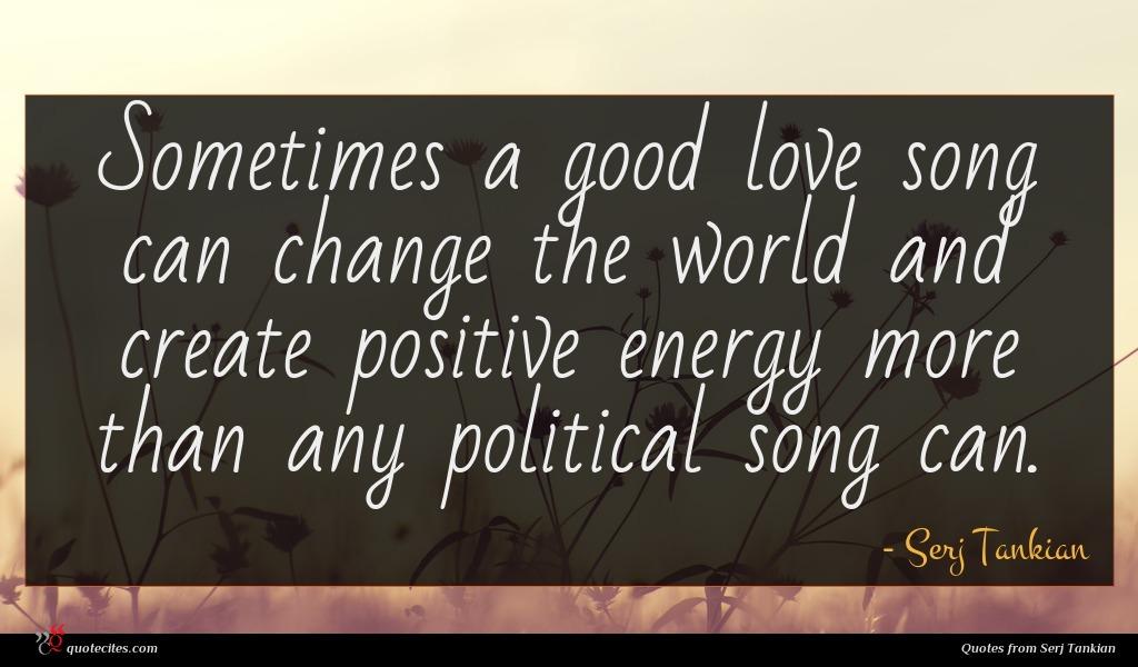 Serj Tankian Quote Sometimes A Good Love