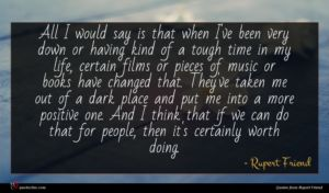 Rupert Friend quote : All I would say ...