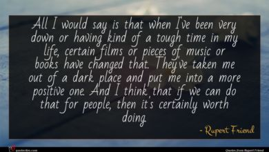 Photo of Rupert Friend quote : All I would say …