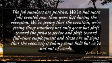 Photo of Stephen Harper quote : The job numbers are …