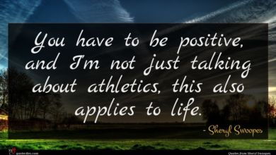 Photo of Sheryl Swoopes quote : You have to be …