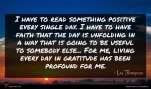 Lea Thompson quote : I have to read ...
