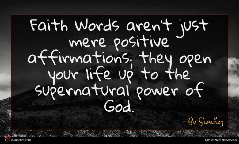 Photo of Bo Sanchez quote : Faith Words aren't just …