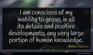 Mikhail Bakunin quote : I am conscious of ...