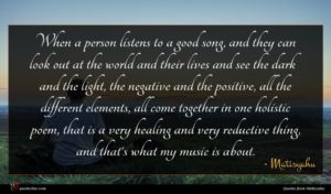 Matisyahu quote : When a person listens ...