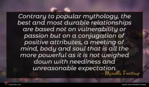 Mariella Frostrup quote : Contrary to popular mythology ...