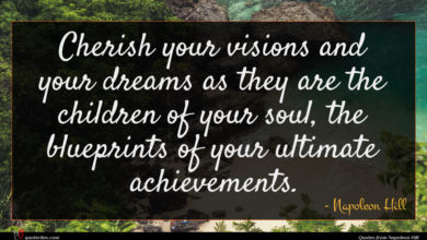 Photo of Napoleon Hill quote : Cherish your visions and …