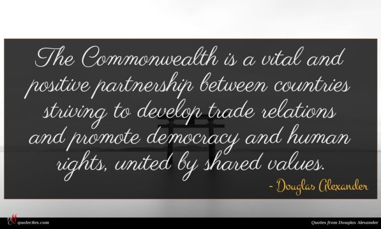 The Commonwealth is a vital and positive partnership between countries striving to develop trade relations and promote democracy and human rights, united by shared values.