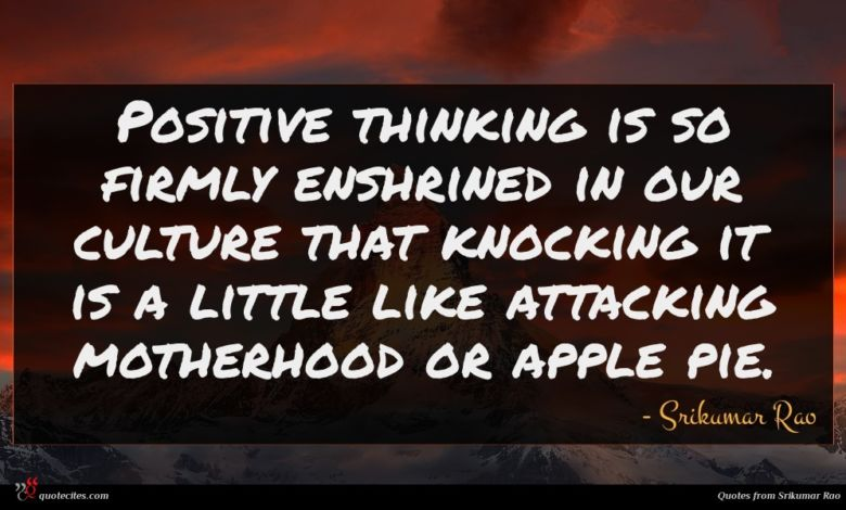 Photo of Srikumar Rao quote : Positive thinking is so …