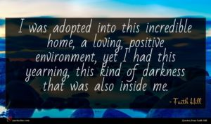 Faith Hill quote : I was adopted into ...