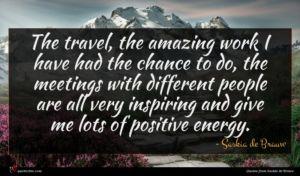 Saskia de Brauw quote : The travel the amazing ...