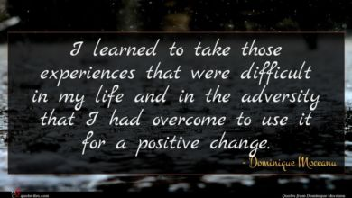 Photo of Dominique Moceanu quote : I learned to take …