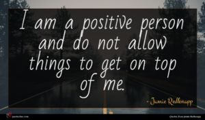 Jamie Redknapp quote : I am a positive ...