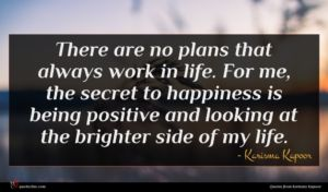 Karisma Kapoor quote : There are no plans ...