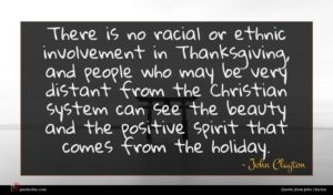 John Clayton quote : There is no racial ...