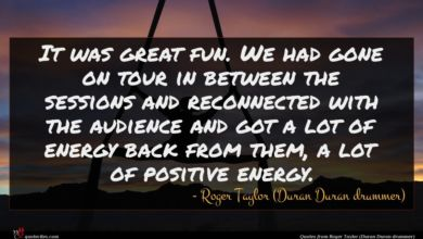 Photo of Roger Taylor (Duran Duran drummer) quote : It was great fun …
