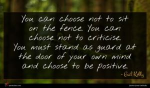 Gail Kelly quote : You can choose not ...