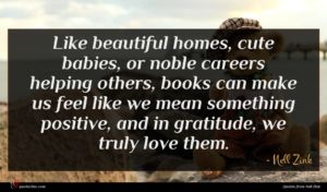 Nell Zink quote : Like beautiful homes cute ...