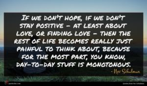 Nev Schulman quote : If we don't hope ...