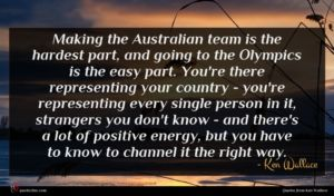 Ken Wallace quote : Making the Australian team ...