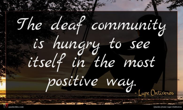 The deaf community is hungry to see itself in the most positive way.