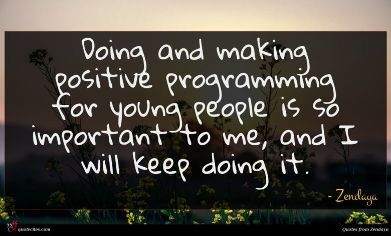 Doing and making positive programming for young people is so important to me, and I will keep doing it.