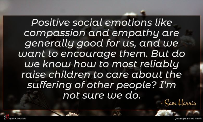 Positive social emotions like compassion and empathy are generally good for us, and we want to encourage them. But do we know how to most reliably raise children to care about the suffering of other people? I'm not sure we do.