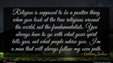 Photo of Anthony Joshua quote : Religion is supposed to …