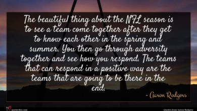 Photo of Aaron Rodgers quote : The beautiful thing about …