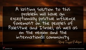 Recep Tayyip Erdoğan quote : A lasting solution to ...