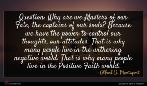 Alfred A. Montapert quote : Question Why are we ...
