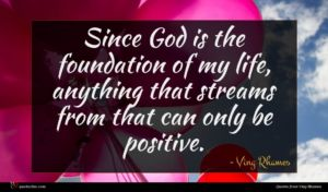 Ving Rhames quote : Since God is the ...