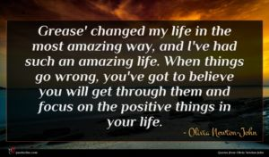 Olivia Newton-John quote : Grease' changed my life ...