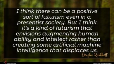 Photo of Douglas Rushkoff quote : I think there can …