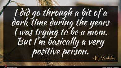 Photo of Nia Vardalos quote : I did go through …