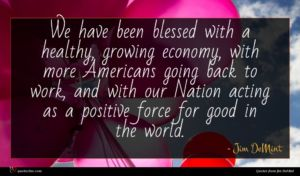 Jim DeMint quote : We have been blessed ...