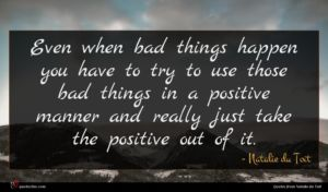 Natalie du Toit quote : Even when bad things ...