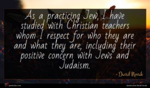 David Novak quote : As a practicing Jew ...