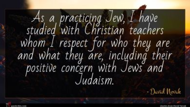 Photo of David Novak quote : As a practicing Jew …