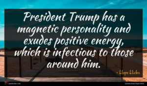 Hope Hicks quote : President Trump has a ...