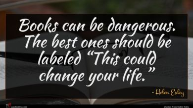 Photo of Helen Exley quote : Books can be dangerous …