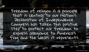 Ron Lewis quote : Freedom of religion is ...