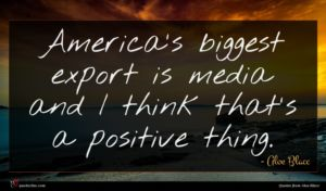 Aloe Blacc quote : America's biggest export is ...