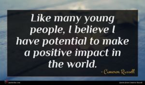 Cameron Russell quote : Like many young people ...