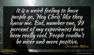 Christopher Meloni quote : It is a weird ...