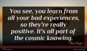 Nina Hagen quote : You see you learn ...
