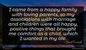 David Furnish quote : I came from a ...