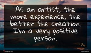 Psy quote : As an artist the ...