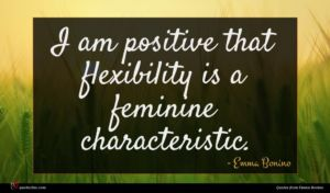Emma Bonino quote : I am positive that ...